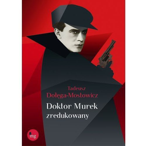 Doktor Murek zredukowany - Tadeusz Dołęga-Mostowicz, Tadeusz Dołęga-Mostowicz