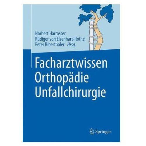 Facharztwissen Orthopädie Unfallchirurgie (9783662444627)
