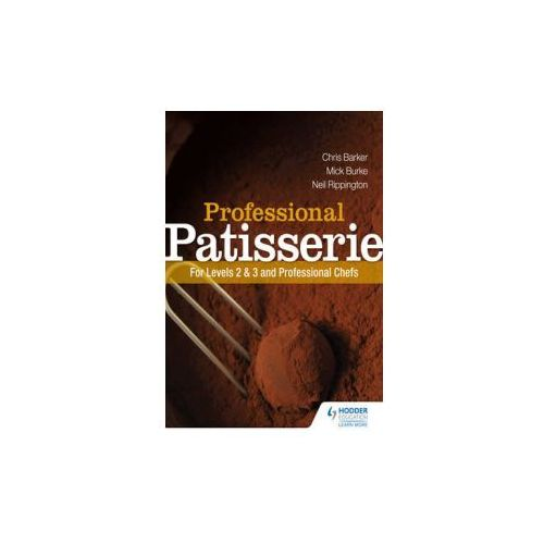 Professional Patisserie: For Levels 2, 3 and Professional Ch