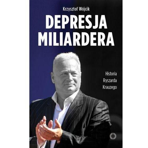 Depresja miliardera. Historia Ryszarda Krauzego, Krzysztof Wójcik