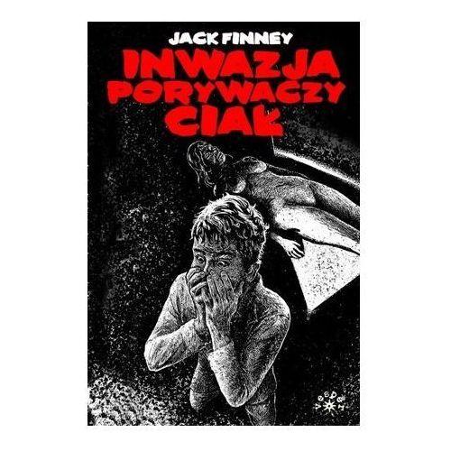 Inwazja porywaczy ciał - Jack Finney (9788377312964)