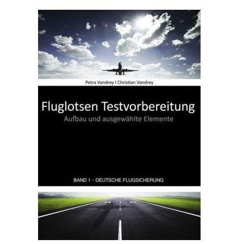 Fluglotsen Testvorbereitung; Band 1 Deutsche Flugsicherung (9783839189580)