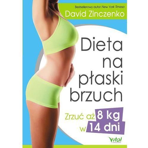 Dieta na płaski brzuch zrzuć aż 8 kg w 14 dni - Wysyłka od 3,99, oprawa miękka