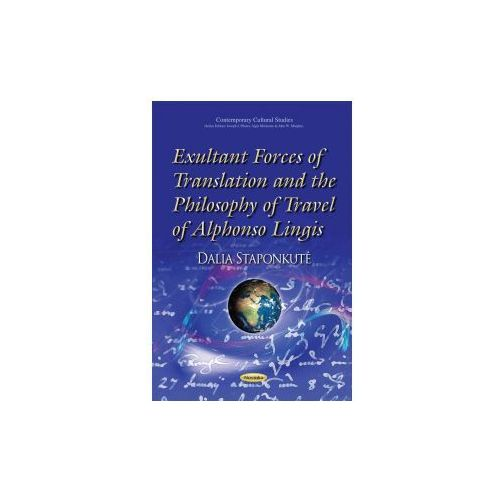Exultant Forces of Translation and the Philosophy of Travel of Alphonso Lingis (9781631170911)