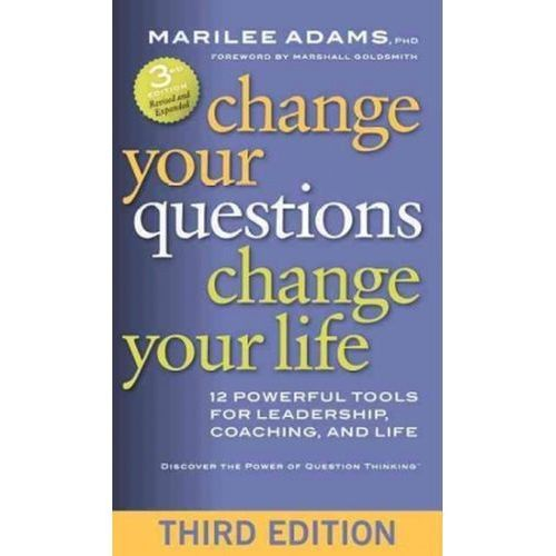 Change Your Questions, Change Your Life, Adams, Marilee G.