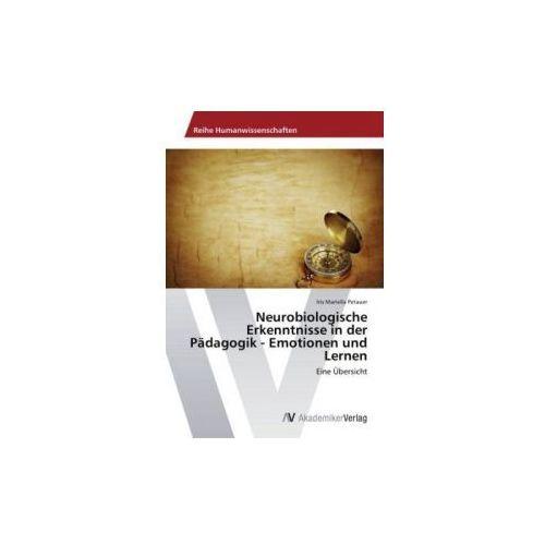 Neurobiologische Erkenntnisse in der Pädagogik - Emotionen und Lernen (9783639786620)