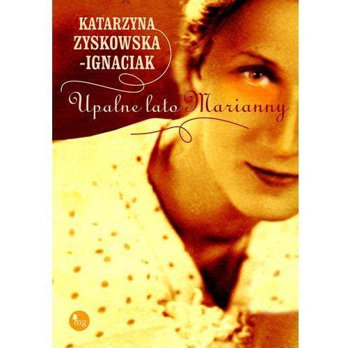 Upalne lato Marianny - Katarzyna Zyskowska-Ignaciak (256 str.)