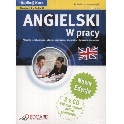 Angielski w pracy dla średnio zaawansowanych + 2 płyty Audio CD. Nowa Edycja, Edgard