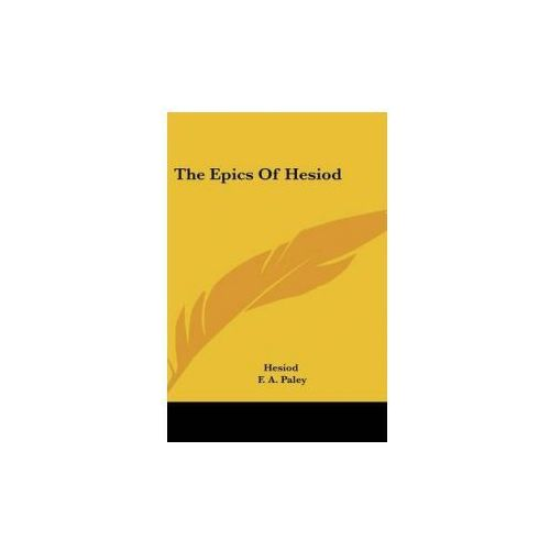 THE EPICS OF HESIOD (9780548178379)