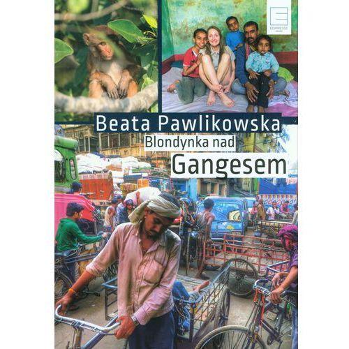 Blondynka nad Gangesem - Wysyłka od 3,99 - porównuj ceny z wysyłką (2015)
