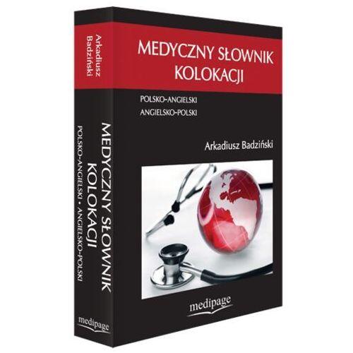 Medyczny słownik kolokacji. Polsko-Angielski • Angielsko-Polski, Medipage