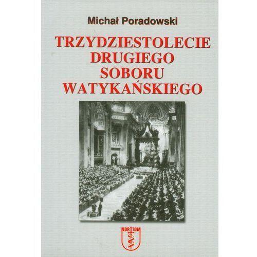 Michał Poradowski. Trzydziestolecie drugiego soboru Watykańskiego. (9788389684646)