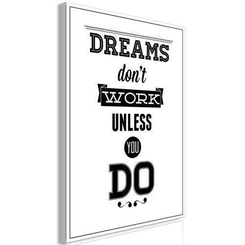 Obraz - Dreams don't work unless you do (1-częsciowy) pionowy