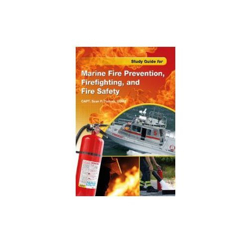 Study Guide for Marine Fire Prevention, Firefighting, & Fire Safety