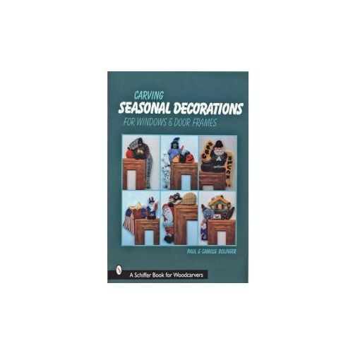 Carving Seasonal Decorations for Windows & Door Frames (9780764307157)