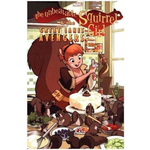 Unbeatable Squirrel Girl & the Great Lakes Avengers (9781302900663)