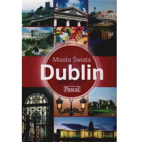 DUBLIN. MIASTA ŚWIATA (9788375134025)