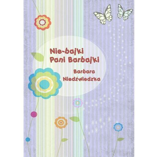 Nie-bajki pani Barbajki - Barbara Niedźwiedzka (9788378591023)