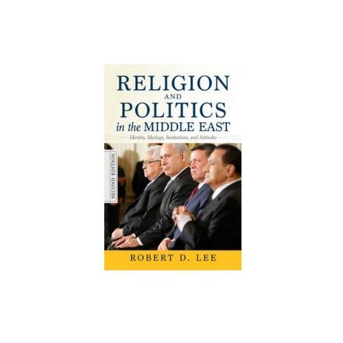 Religion and Politics in the Middle East, 2nd Edition