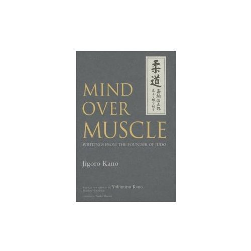 Mind Over Muscle: Writings From The Founder Of Judo (9781568364971)