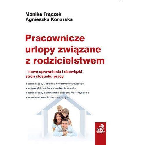 Pracownicze urlopy związane z rodzicielstwem - Zamów teraz bezpośrednio od wydawcy