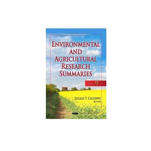 Environmental & Agricultural Research Summaries (With Biographical Sketches) (9781536114164)