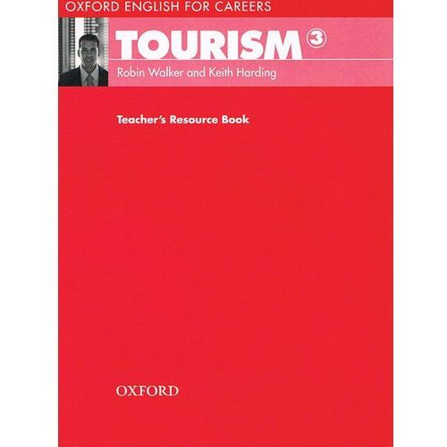Oxford For Careers: Tourism 3. Teacher's Resource Book, Oxford University Press
