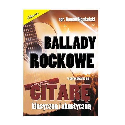 ziemlański roman ″ballady rockowe″ w opracowaniu na gitarę klasyczną i akustyczną marki An