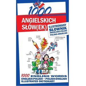 1000 angielskich słówek Ilustrowany słownik angielsko-polski polsko-angielski (9788026606642)