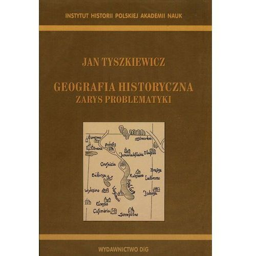 Geografia historyczna Zarys problematyki (2014)