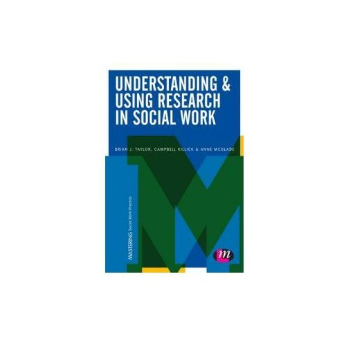 Understanding and Using Research in Social Work (9781473908130)