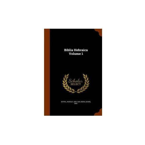 Biblia Hebraica Volume 1 (9781346010151)