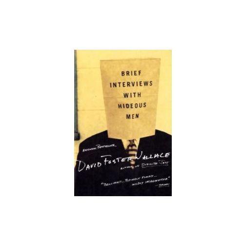Brief Interviews with Hideous Men. Kurze Interviews mit fiesen Männern, englische Ausgabe (9780316925198)