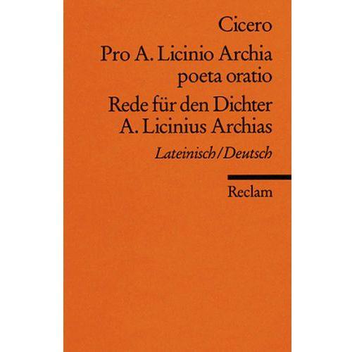 Rede für den Dichter A. Licinius Archias. Pro A. Licinio Archia poeta oratio