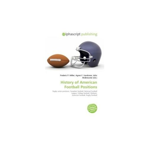 History of American Football Positions (9786131605352)
