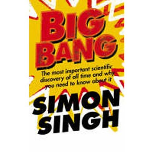 Big Bang The Most Important Scientific Discovery of All Time and Why You Need to Know About it, HarperCollins Publishers