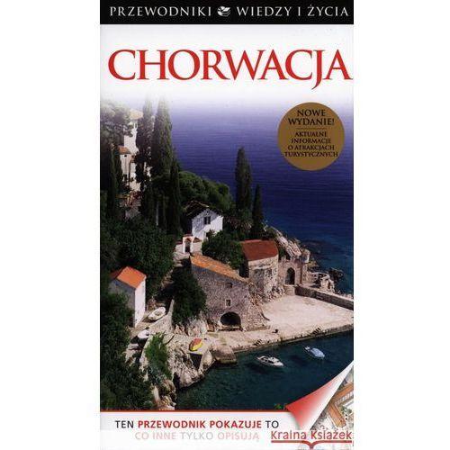 OKAZJA - Chorwacja Przewodniki Wiedzy I Życia Wyd. 2013 - Praca zbiorowa (opr. miękka)