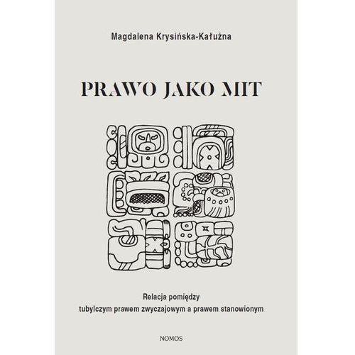 Prawo jako mit - Magdalena Krysińska-Kałużna, Magdalena Krysińska-Kałużna