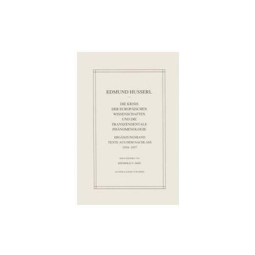 Die Krisis Der Europäischen Wissenschaften Und Die Transzendentale Phänomenologie (9789401052139)