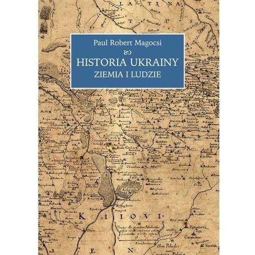 Historia Ukrainy Ziemia i ludzie (1062 str.) - OKAZJE