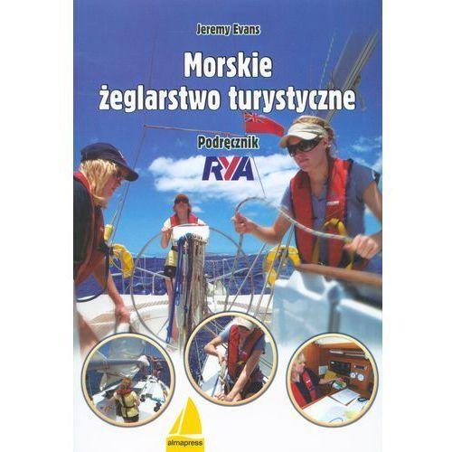 Evans Jeremy Morskie żeglarstwo turystyczne. Podręcznik RYA, Alma-Press