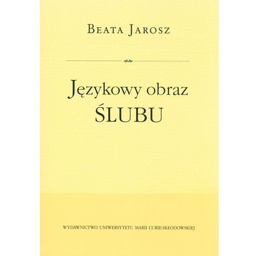 Językowy obraz ślubu, Beata Jarosz