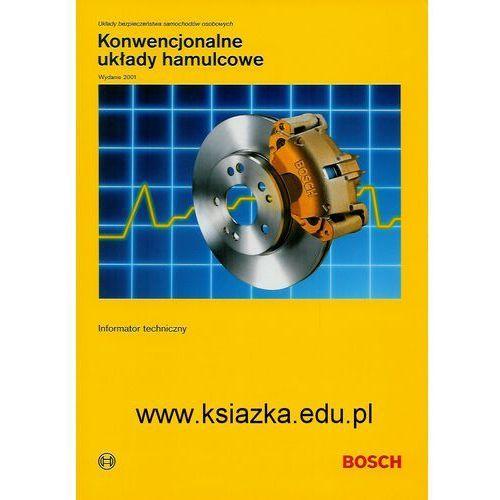 Wydawnictwa komunikacji i łączności Konwencjonalne układy hamulcowe. informatory techniczne bosch