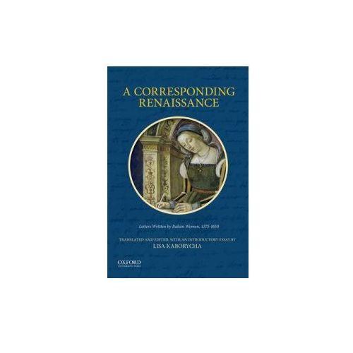 Corresponding Renaissance: Letters Written by Italian Women (9780199342433)