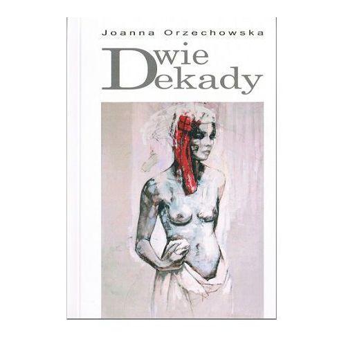 Dwie dekady czyli listy do J. - Joanna Orzechowska (kategoria: Literatura piękna i klasyczna)