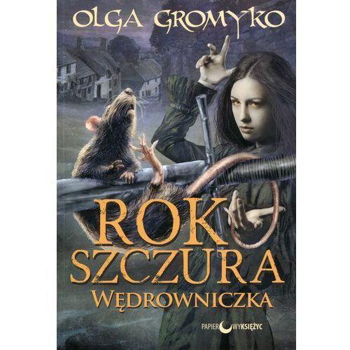 Wędrowniczka. Rok Szczura - Olga Gromyko, Papierowy Księżyc