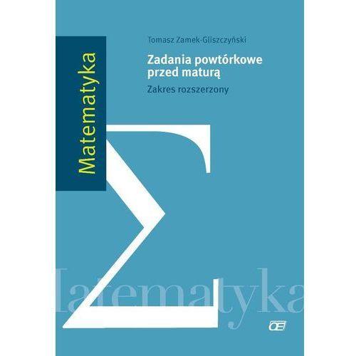 Matematyka LO. Zadania powtórkowe przed maturą Zakres rozszerzony (2014)