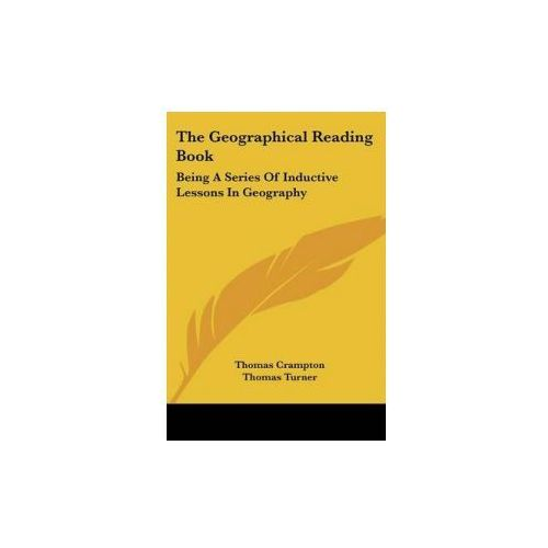 The Geographical Reading Book: Being A Series Of Inductive Lessons In Geography