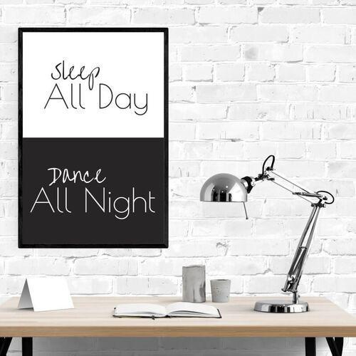 Plakat sleep all day dance all night 015 marki Wally - piękno dekoracji