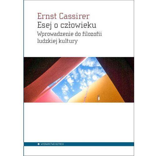 Esej o człowieku - Cassirer Ernst, ALETHEIA